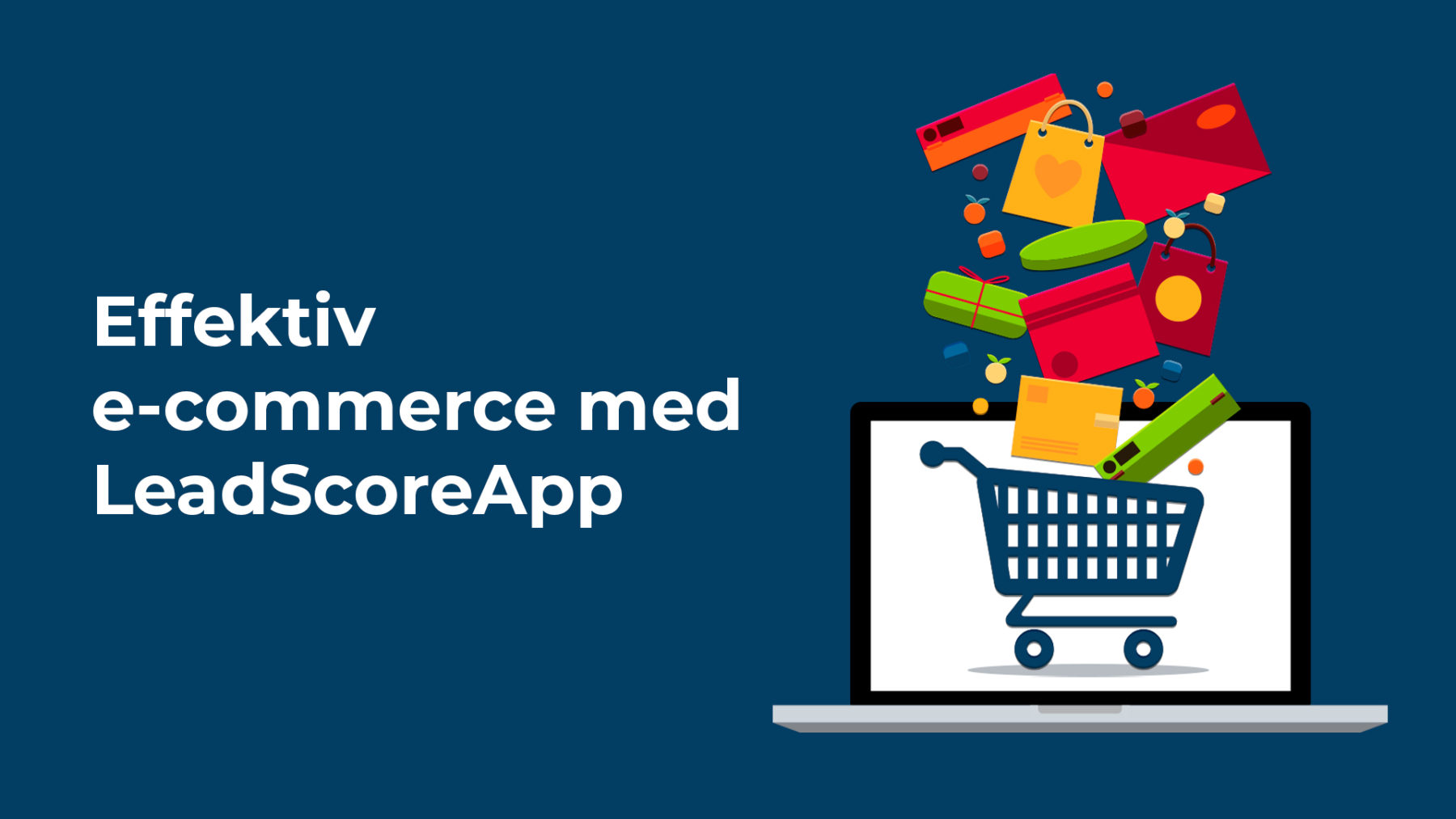 Effektiv e-commerce med LeadScoreApp